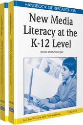 Handbook of Research on New Media Literacy at the K-12 Level: Issues and Challenges: Issues and Challenges