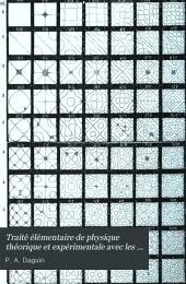 Traité élémentaire de physique théorique et expérimentale avec les applications a la météorologie et aux arts industriels: Volume1