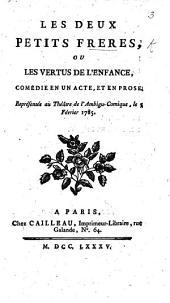 Les Deux Petits F., ou les Vertus de l'Enfance, comédie en un acte, et en prose, etc. [By - Poutaud.]