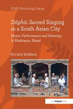 Dāphā: Sacred Singing in a South Asian City