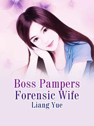 Boss Pampers Forensic Wife