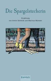 Die Spargelstecherin. Erzählung