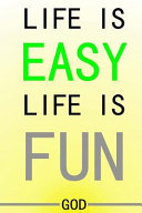 Life Is Easy  Life Is Fun PDF