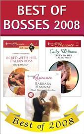 Best of Bosses 2008: In Bed with Her Italian Boss\Taken by Her Greek Boss\Blind Date with the Boss
