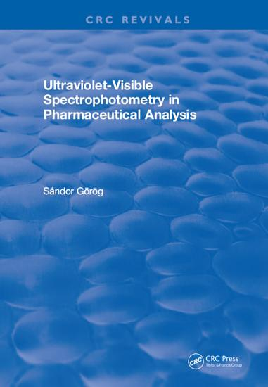 Ultraviolet Visible Spectrophotometry in Pharmaceutical Analysis PDF
