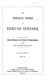 The poetical works of Edmund Spenser: With memoir and critical dissertations, Volume 4