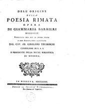 Dell'origine della poesia rimata opera : di Giaramaria Barbieri Medenese