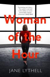 Woman of the Hour: An addictive novel of secrets and lies
