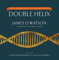 The Annotated and Illustrated Double Helix PDF