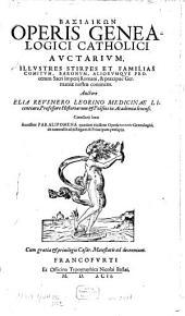 Basilikōn: Opvs Genealogicvm Catholicvm De Praecipvis Familiis Imperatorvm, Regvm, Principvm, Aliorvmqve Procervm Orbis Christiani. Avctvarivm. 2