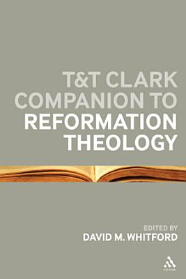 T T Clark Companion to Reformation Theology PDF