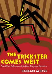 The Trickster Comes West: Pan-African Influence in Early Black Diasporan Narratives