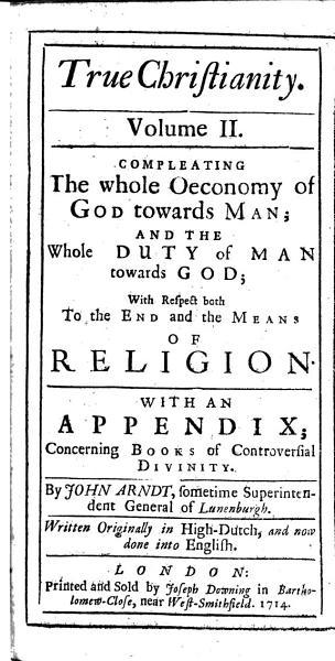 Of True Christianity  four books     Now done into English  The translator s dedicatory epistle signed  Anthony William Boehm PDF