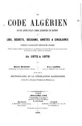 Le Code algérien: recueil annoté suivant l'ordre alphabétique des matières des lois, décrets, décisions, arrêtés & circulaires formant la législation spéciale de l'Algérie ... de 1872 à 1878