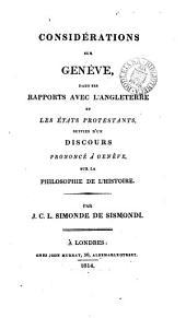 Considérations sur Genève, dans ses rapports avec Angleterre et les États protestants, suivies d'un discours prononcé à Genève, sur la philosophie de l'histoire