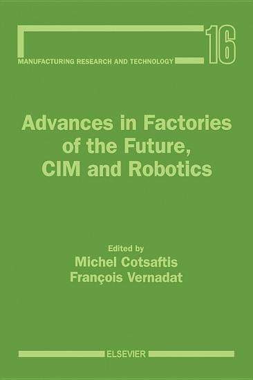 Advances in Factories of the Future  CIM and Robotics PDF
