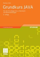 Grundkurs JAVA: Von den Grundlagen bis zu Datenbank- und Netzanwendungen, Ausgabe 6