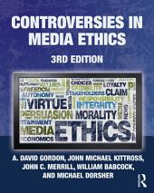 Controversies in Media Ethics: Edition 3