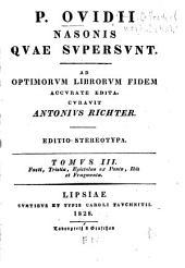 P. Ovidii Nasonis Qvae svpersvnt: ad optimorvm librorvm fidem accvrate edita, Volume 3
