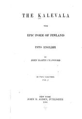 The Kalevala: The Epic Poem of Finland, Volume 1