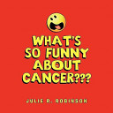 What s So Funny about Cancer    PDF