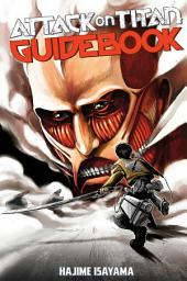 Attack on Titan Guidebook: INSIDE & OUTSIDE: Inside & Outside