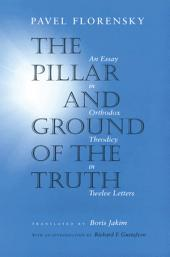 The Pillar and Ground of the Truth: An Essay in Orthodox Theodicy in Twelve Letters