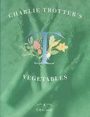 Charlie Trotter's Vegetables