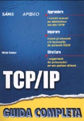 Tcp Ip Guida Completa Ii Ediz