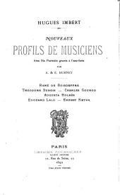 Nouveaux profils de musiciens: Avec six portraits gravés à l'eau-forte par A. & E. Burney