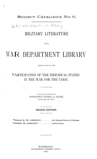 Military Literature in the War Department Library Relating Chiefly to the Participation of the Individual States in the War for the Union PDF