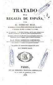 Tratado de la regalia de España, o sea, El Derecho real de nombrar a los beneficios eclesiásticos de toda España y guarda de sus iglesias vacantes ...