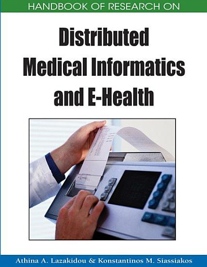 Handbook of Research on Distributed Medical Informatics and E Health PDF