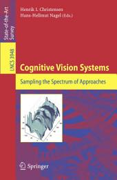 Cognitive Vision Systems: Sampling the Spectrum of Approaches