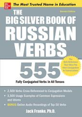 The Big Silver Book of Russian Verbs, 2nd Edition: Edition 2