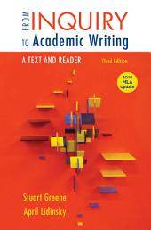 From Inquiry to Academic Writing: A Text and Reader, 2016 MLA Update Edition: A Text and Reader, Edition 3