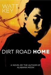 Dirt Road Home: A Novel