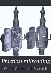 Practical Railroading: A New, Complete and Practical Treatise on Steam, Electric and Motor Car Operation ... Written Expressly for the Master Mechanic, Traveling Engineer, Locomotive Engineer and Fireman, Volume 5