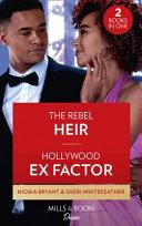 The Rebel Heir / Hollywood Ex Factor