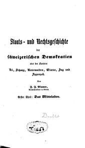 Staats- und Rechtsgeschichte der schweizerischen Demokratien oder der Kantone Uri, Schwyz, Unterwalden, Glarus, Zug und Appenzell: Das Mittelalter