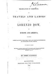 Perambulations of Cosmopolite: Or, Travels and Labors of Lorenzo Dow, in Europe and America, Including a Brief Account of His Early Life and Christian Experience, as Contained in His Journal. To which is Added His Chain, Journey from Babylon to Jerusalem, Dialogue Between Curious and Singular, Hints on the Fulfilment of Prophecy, &c., &c