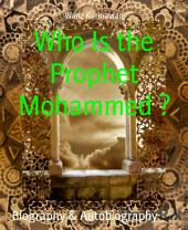Who Is the Prophet Mohammed ?