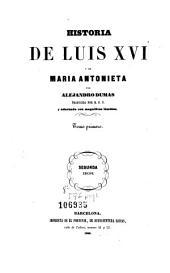 Historia de Luis XVI y de Maria Antonieta