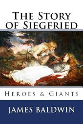 The Story of Siegfried: Heroes & Giants