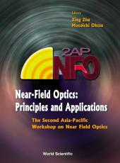 Near-field Optics: Principles And Applications - Proceedings Of The Second Asia-pacific Workshop