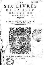 Les Six livres de la Republique de Iean Bodin Angeuin...