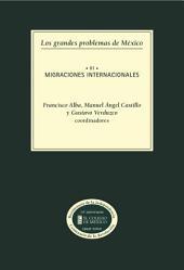 Los grandes problemas de México. Migraciones internacionales. T-III