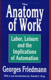 The Anatomy of Work: Labor, Leisure, and the Implications of Automation