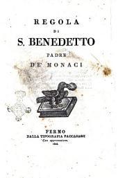 Regola di S. Benedetto Padre de' monaci