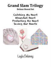 Grand Slam Trilogy: Deluxe Boxed Set - Catching My Heart, Wounded Heart, Protecting His Heart, Saving Our Hearts